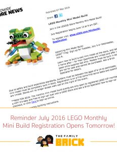 Reminder July 2016 LEGO Monthly Mini Build Registration Opens Tomorrow!!